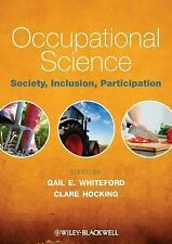 Occupational Science : Society, Inclusion, Participation (2011, E-book)