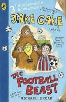 Jake Cake: The Football Beast by Michael Broad, Acceptable Used Book (Paperback)