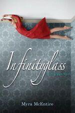 Infinityglass: An Hourglass Novel by Myra McEntire