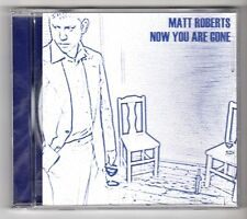 (GY291) Matt Roberts, Now You Are Gone - 2005 CD
