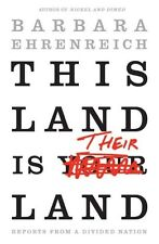 This Land Is Their Land: Reports from a Divided Nation by Barbara Ehrenreich