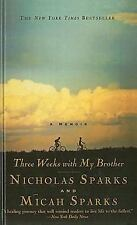 Three Weeks with My Brother by Micah Sparks and Nicholas Sparks (2006,...