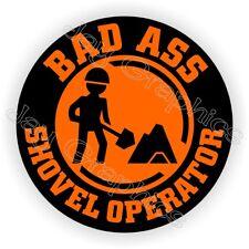Bad Ass Shovel Operator Funny Hard Hat Sticker | Road Construction Helmet Decal