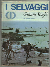 Gianni Roghi I SELVAGGI De Donato 1967 All'insegna dell'orizzonte 28 antropologi