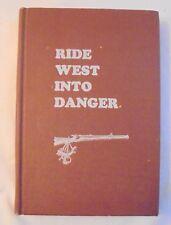 Ride West Into Danger by Billy Warren    1953 Hardcover
