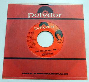 James Brown 45 I'M A Greedy Man Pts 1 & 2 Polydor Mint Lbl SLV Soul Funk #488