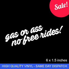 GAS OR ASS NO FREE RIDES CAR WINDOW BUMPER STICKER VINYL DECAL JDM FUNNY