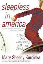 Sleepless in America: Is Your Child Misbehaving or Missing Sleep? by Kurcinka,