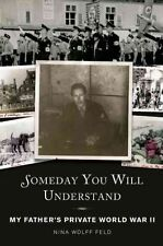 Someday You Will Understand: My Father's Private World War II-ExLibrary