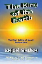 The King of the Earth : The Nobility of Man According to the Bible and...