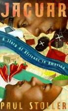 Jaguar: A Story of Africans in America Stoller, Paul Paperback