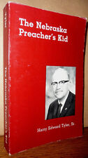 The Nebraska Preacher's Kid 1983 Harry Edward Tyler, Sr. Biography Mid West Rare