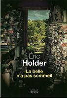 Livre la belle n'a pas sommeil Eric Holder éditions Seuil 2018  book