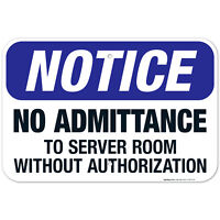 No Admittance To Server Room Without Authorization Sign, OSHA Sign,