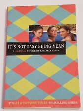 ~~IT'S NOT EASY BEING MEAN~~  A CLIQUE Novel By Lisi Harrison