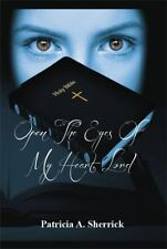 Open the Eyes of My Heart, Lord by Patricia A. Sherrick (2014, Paperback)