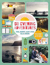 50 Evening Adventures: After School, After Work, Out of Doors,Meek Family,New Bo