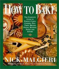How to Bake: Complete Guide to Perfect Cakes, Cookies, Pies, Tarts, Breads, Pizz