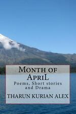Month of ApriL : Poems, Short Stories and Drama by tharun alex (2014, Paperback)