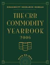 The CRB Commodity Yearbook 2006 with CD-ROM by Commodity Research Bureau