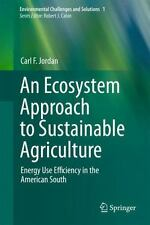 An Ecosystem Approach to Sustainable Agriculture: Energy Use Efficiency in the A