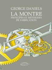 La Montre ; Principes Et Methodes De Fabrication (2e Edition) - George Daniels