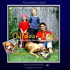 Outdoor Kids A Practical Guide For Kids in the Garden Jamie Durie Paperback 2005
