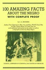 100 Amazing Facts about the Negro with Complete Proof: A Short Cut to the World