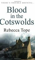 Blood in the Cotswolds (Cotswolds Mystery 5) By Rebecca Tope