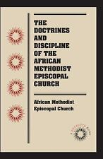 The Doctrines and Discipline of the African Methodist Episcopal Church by...