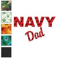 Navy Dad Decal Sticker Choose Pattern + Size #1215