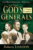 Gods Generals : The Healing Evangelists, Hardcover by Roberts, Liardon, Brand...