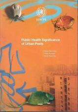 PUBLIC HEALTH SIGNIFICANCE OF URBAN PESTS - BONNEFOY, XAVIER/ KAMPEN, HELGE/ SWE