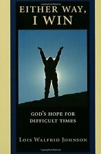 Either Way, I Win: Gods Hope for Difficult Times
