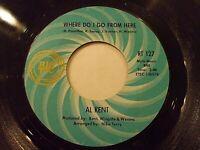 Al Kent Where Do I Go From Here 45 1967 Ric Tic Vinyl Record