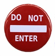"DO NOT ENTER - Novelty Button Pinback Badge 1.5"" Red"