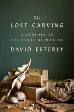 The Lost Carving: A Journey to the Heart of Making-ExLibrary