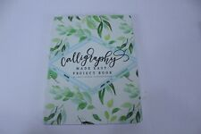 Calligraphy Made Easy Project Book Transforming Calligraphy into Art