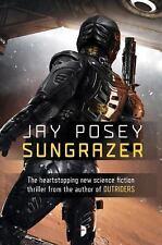 Sungrazer by Jay Posey (2017, Paperback)