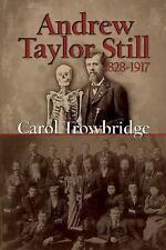 Andrew Taylor Still, 1828-1917 (Paperback or Softback)
