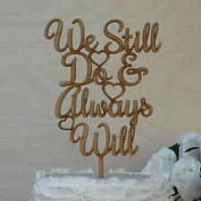 Wedding Vow Renewal Cake Topper We still do & Always Will cake decoration wooden