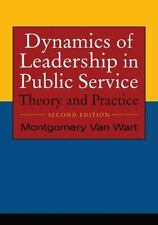 Dynamics of Leadership in Public Service: Theory and Practice by Montgomery Van