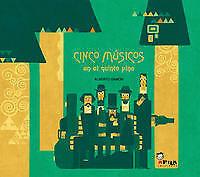 Cinco músicos en el quinto pino. NUEVO. Nacional URGENTE/Internac. económico