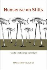 Nonsense on Stilts: How to Tell Science from Bunk by Pigliucci, Massimo