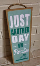 JUST ANOTHER DAY IN PARADISE Palm Trees Ocean Beach Home Decor LARGE Sign - NEW