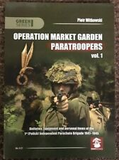 Operation Market Garden Paratroopers: Volume 1: Uniforms, Equipment and Personal