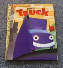 Little Golden Book: I'm a Truck by Dennis Shealy (2006, Hardcover) First Edition
