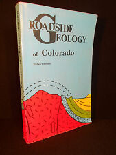 Roadside Geology of Colorado by Halka Chronic (1980, Paperback, Revised)