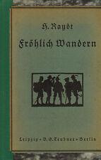 Hofrat Raydt, Fröhlich Wandern, Wanderungen, Wanderfahrten, Dt. Kaiserreich 1913