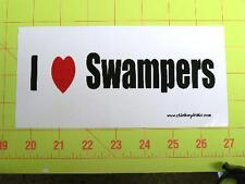 I Love Swampers  Funny Bumper Sticker / Decal